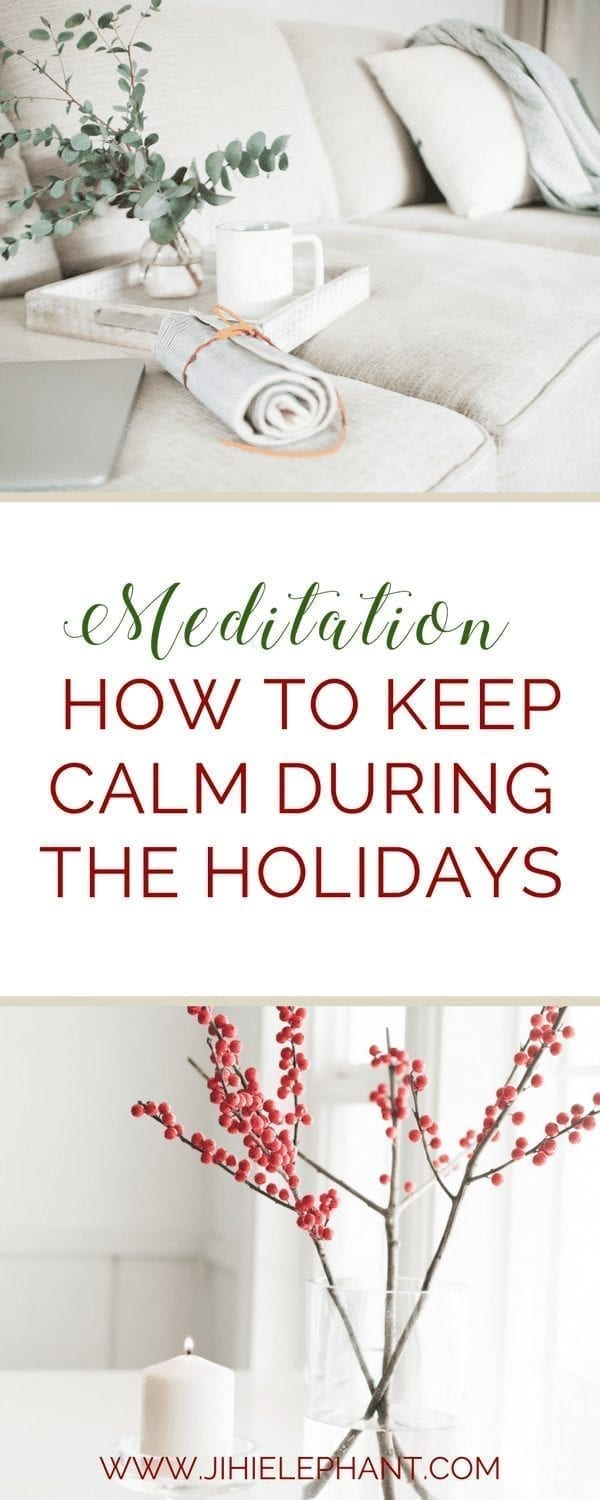 Meditation | How to Keep Calm During the Holidays