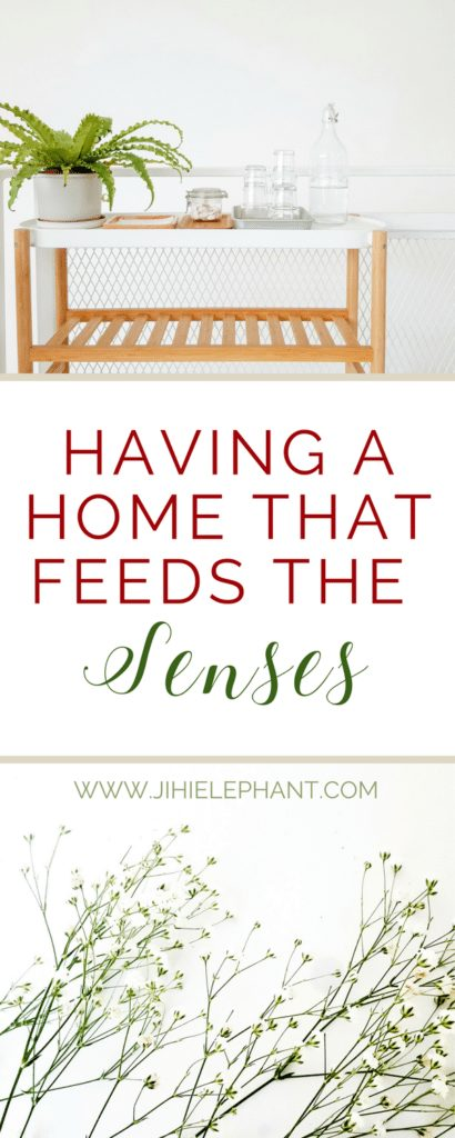 Having A Home that Feeds the Senses