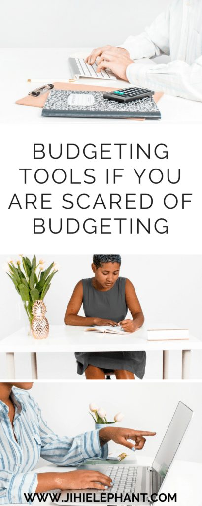 Budgeting Tools for Those Who Are Scared of Budgeting