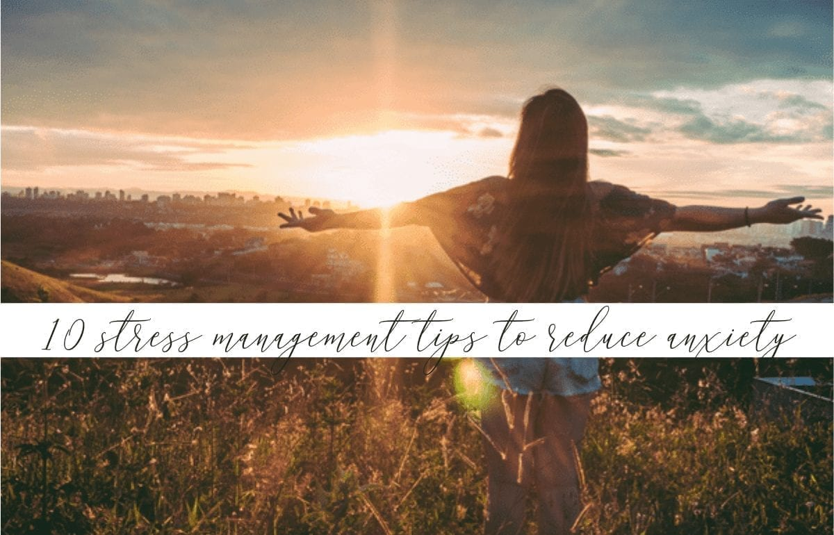 10 stress management tips to reduce anxiety featured image