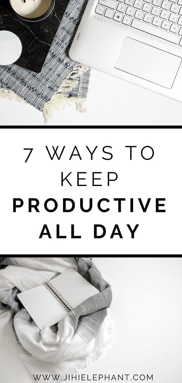 7 Ways to Keep Productive All Day