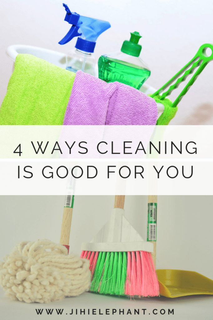 4 Ways Cleaning Is Good for You