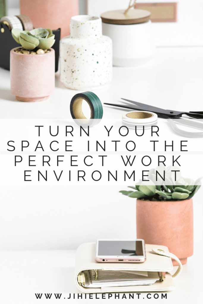 How to Turn Your Space into the Perfect Work Environment