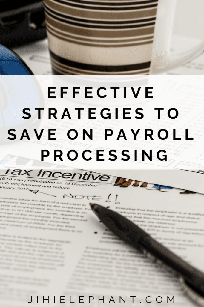 Effective Strategies For Saving Money On Payroll Processing