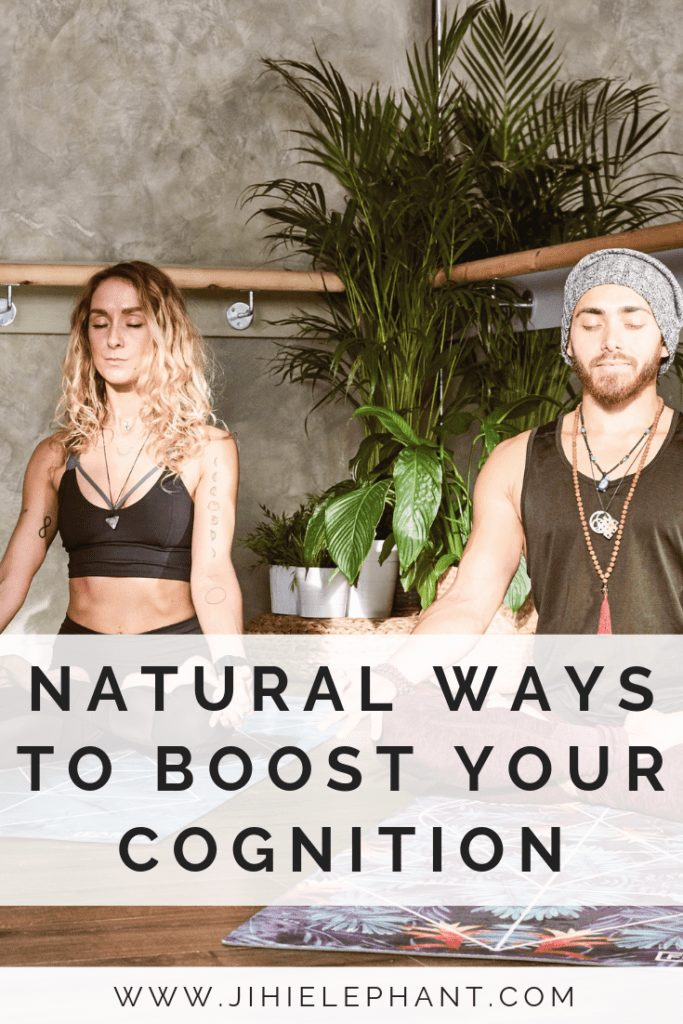Natural Ways to Boost Your Cognition You Probably Didn't Know
